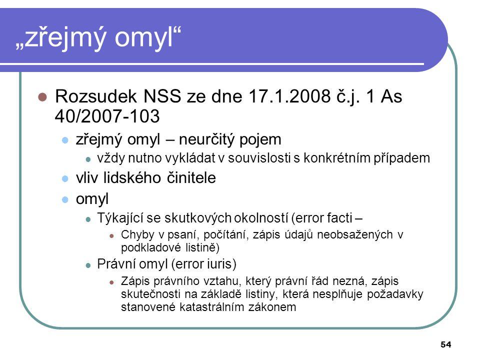 """""""zřejmý omyl Rozsudek NSS ze dne 17.1.2008 č.j. 1 As 40/2007-103"""