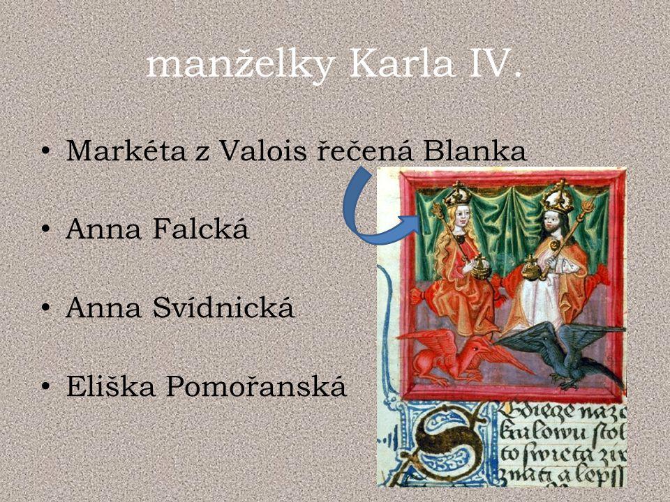 manželky Karla IV. Markéta z Valois řečená Blanka Anna Falcká