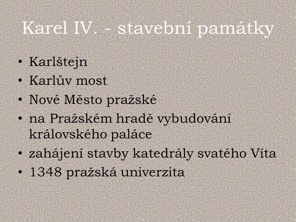 Karel IV. - stavební památky