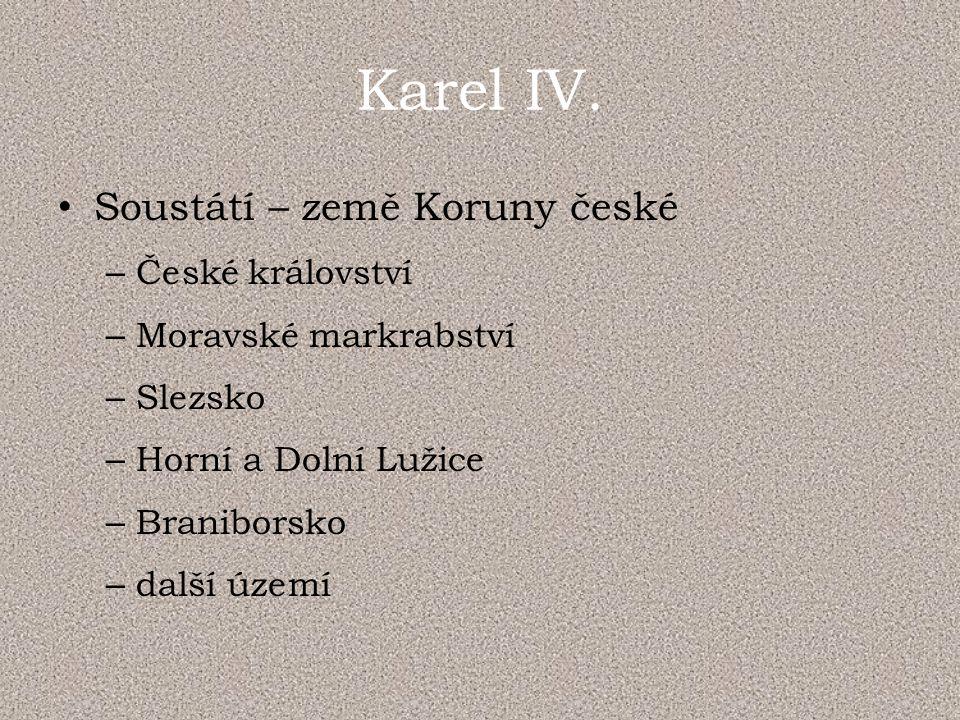 Karel IV. Soustátí – země Koruny české České království