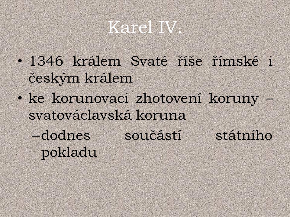 Karel IV. 1346 králem Svaté říše římské i českým králem