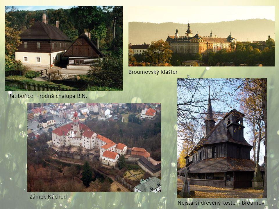 Broumovský klášter Ratibořice – rodná chalupa B.N. Zámek Náchod Nejstarší dřevěný kostel - Broumov