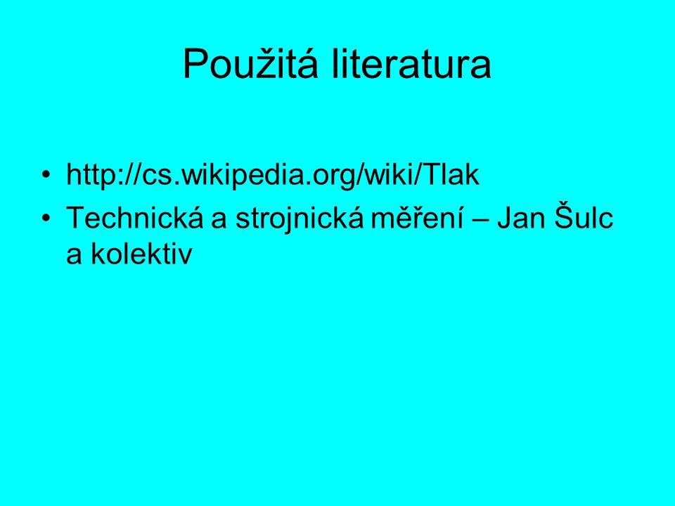 Použitá literatura http://cs.wikipedia.org/wiki/Tlak