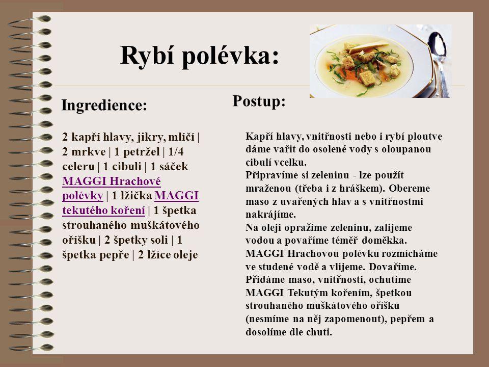 Rybí polévka: Postup: Ingredience:
