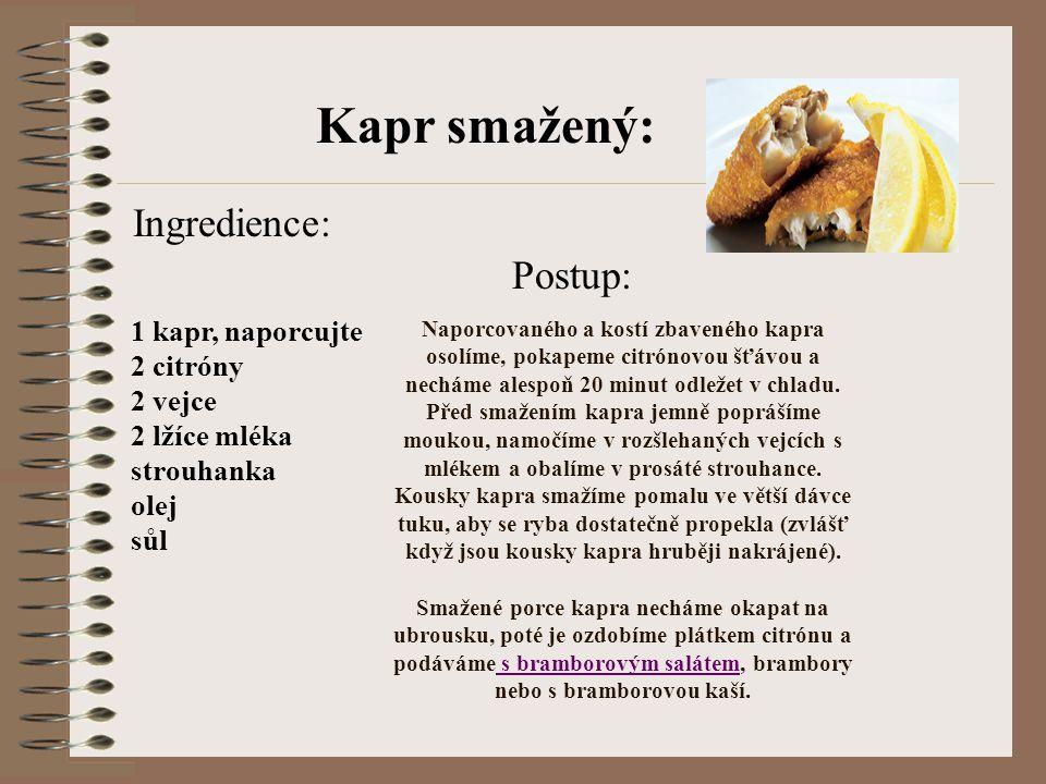 Kapr smažený: Ingredience: Postup: