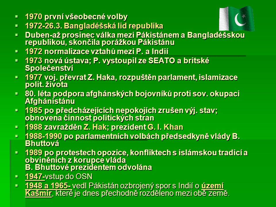 1970 první všeobecné volby 1972-26.3. Bangladéšská lid republika.
