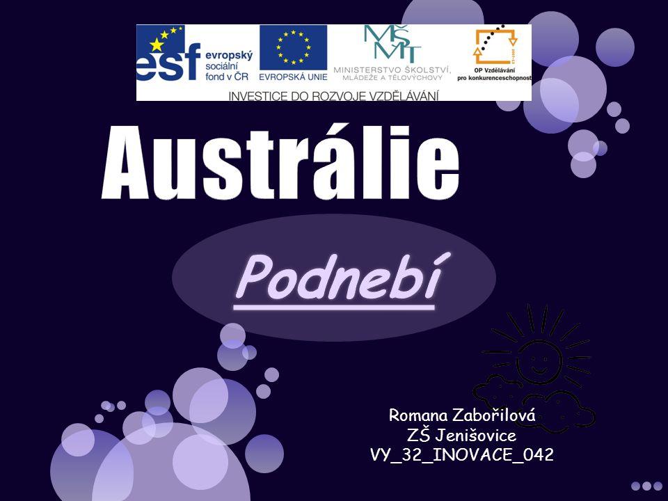 Austrálie Podnebí Romana Zabořilová ZŠ Jenišovice VY_32_INOVACE_042