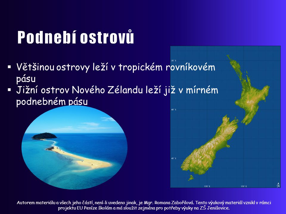 Podnebí ostrovů Většinou ostrovy leží v tropickém rovníkovém pásu