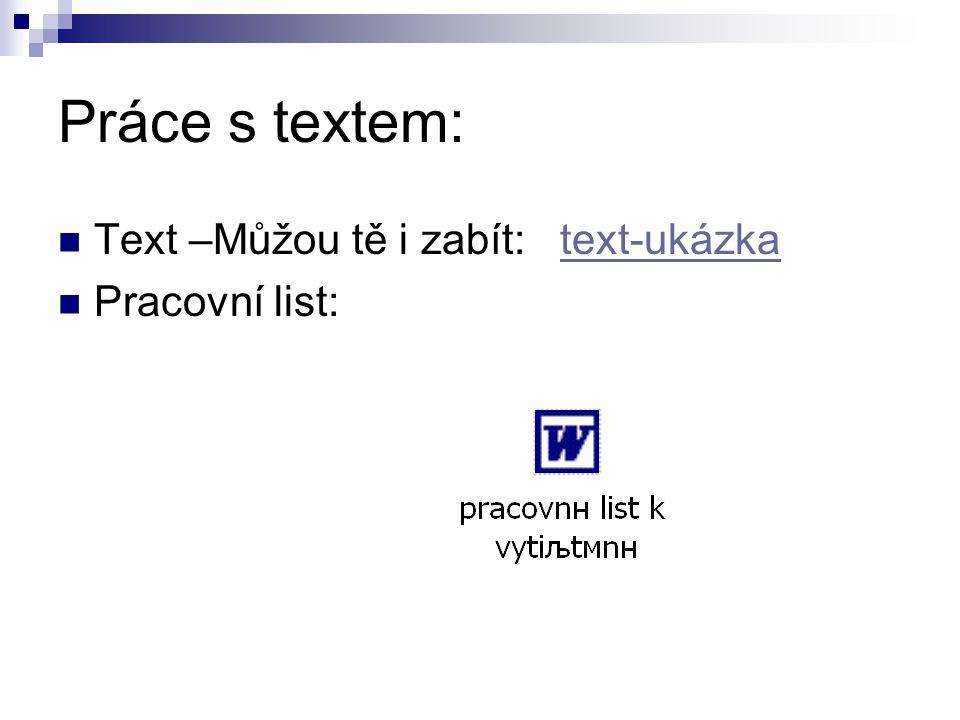 Práce s textem: Text –Můžou tě i zabít: text-ukázka Pracovní list: