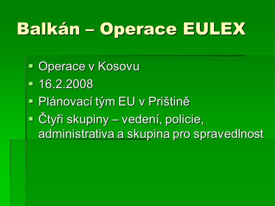 Balkán – Operace EULEX Operace v Kosovu 16.2.2008