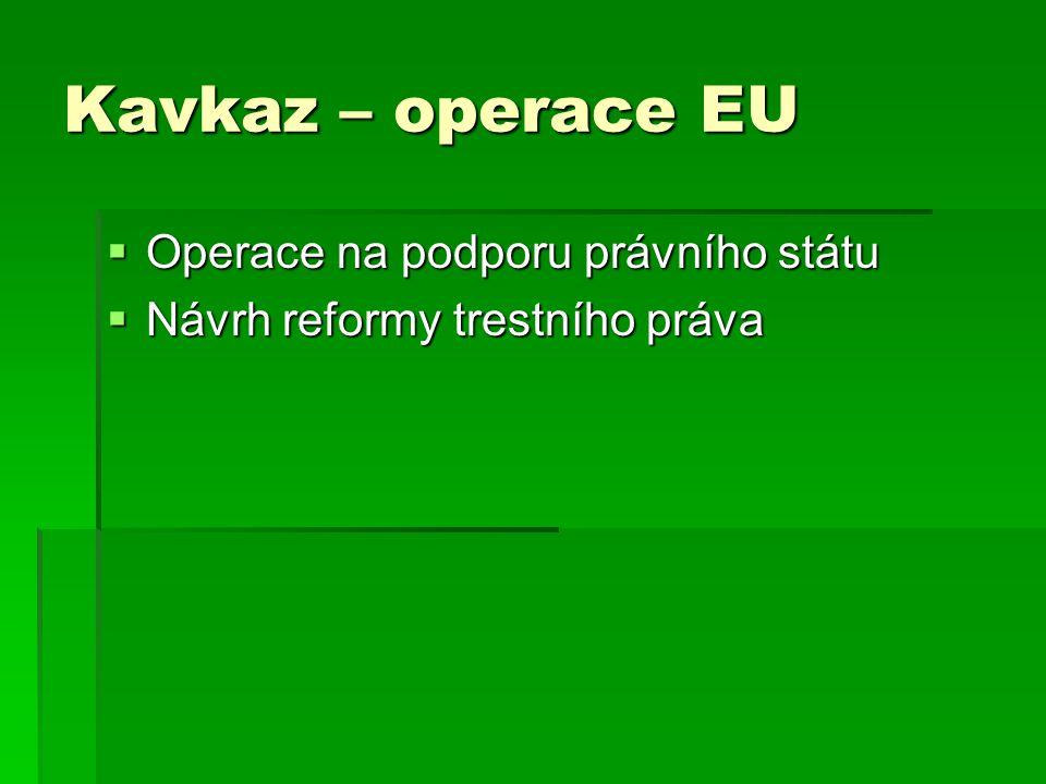 Kavkaz – operace EU Operace na podporu právního státu