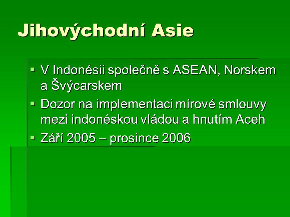 Jihovýchodní Asie V Indonésii společně s ASEAN, Norskem a Švýcarskem