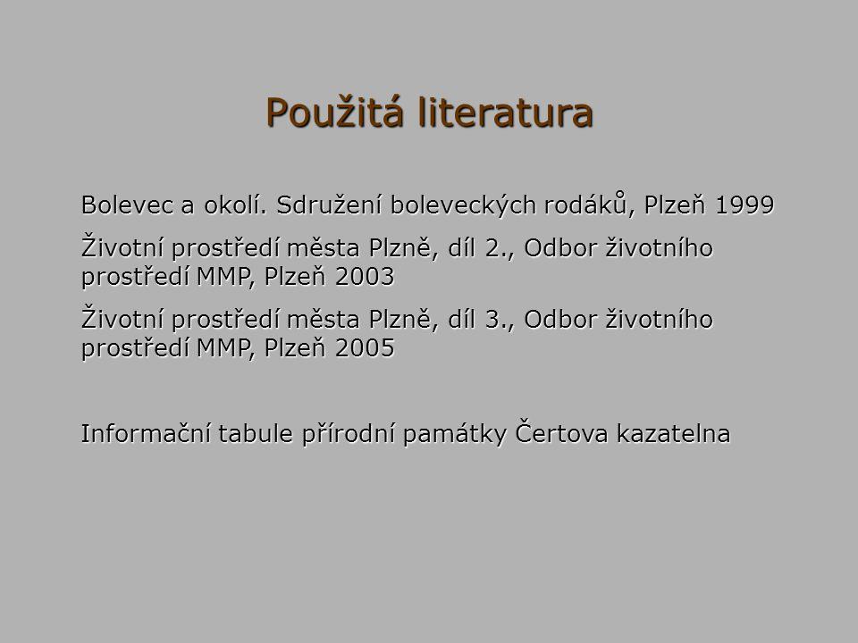 Použitá literatura Bolevec a okolí. Sdružení boleveckých rodáků, Plzeň 1999.