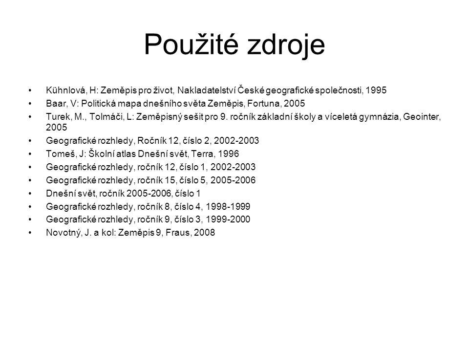 Použité zdroje Kühnlová, H: Zeměpis pro život, Nakladatelství České geografické společnosti, 1995.