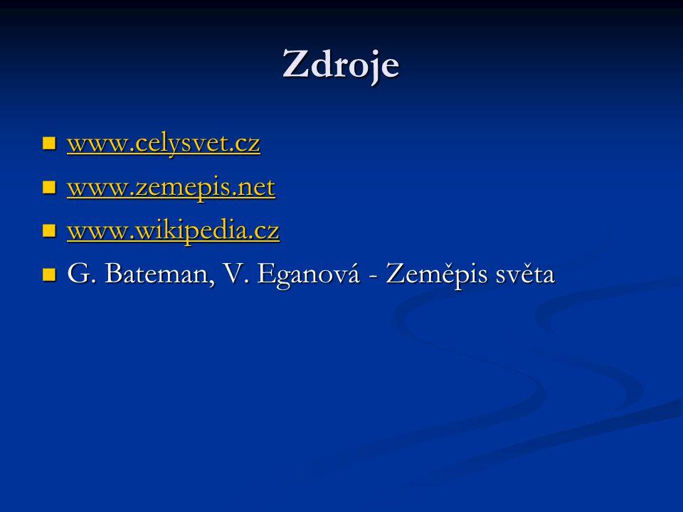 Zdroje www.celysvet.cz www.zemepis.net www.wikipedia.cz