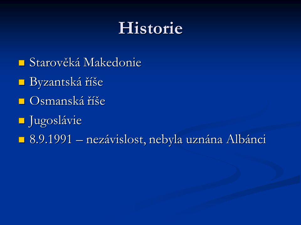 Historie Starověká Makedonie Byzantská říše Osmanská říše Jugoslávie