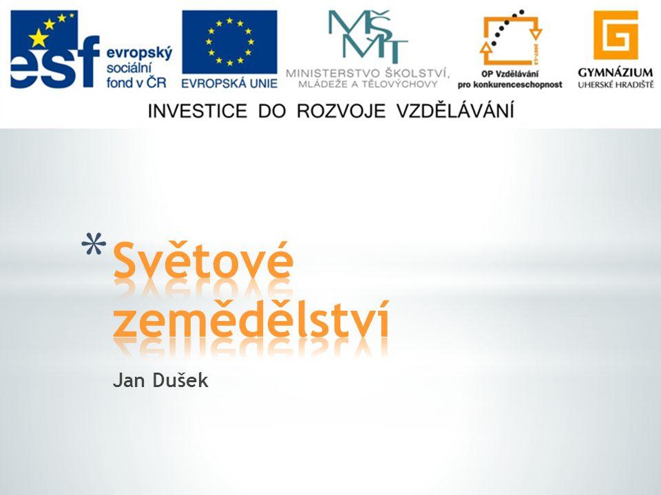 Světové zemědělství Jan Dušek