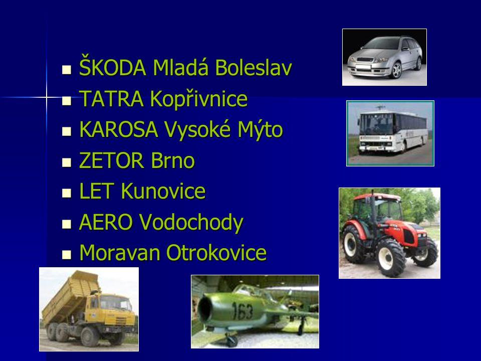 ŠKODA Mladá Boleslav TATRA Kopřivnice. KAROSA Vysoké Mýto. ZETOR Brno. LET Kunovice. AERO Vodochody.
