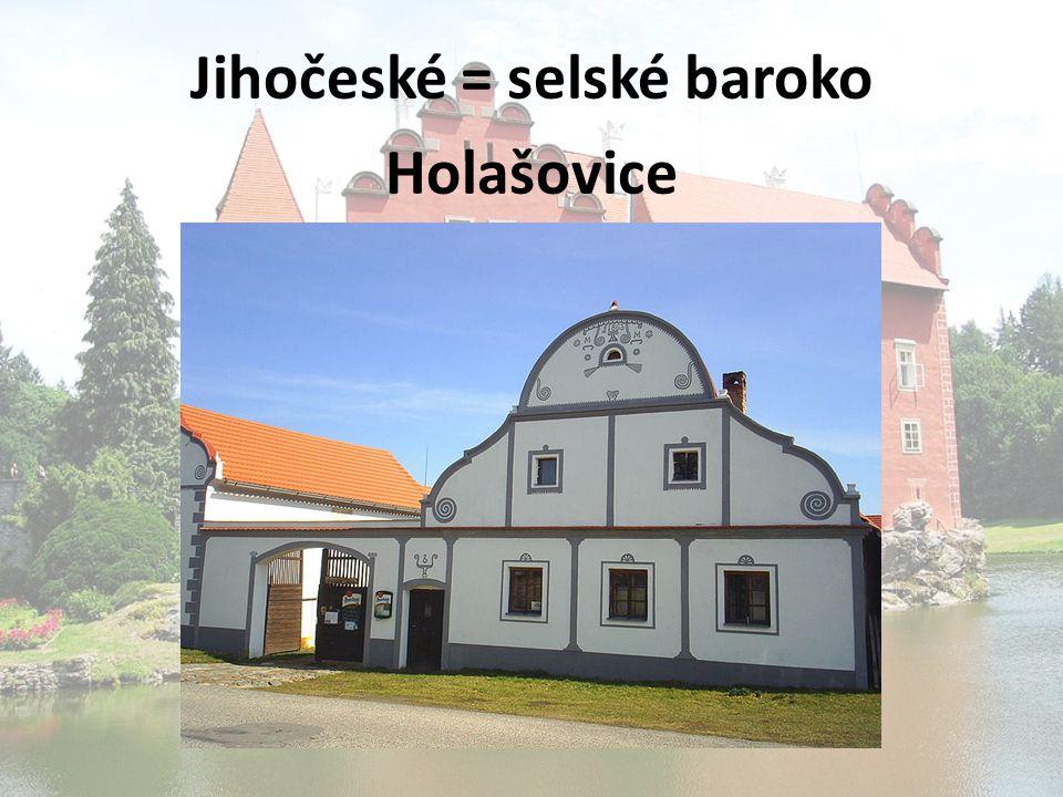 Jihočeské = selské baroko Holašovice