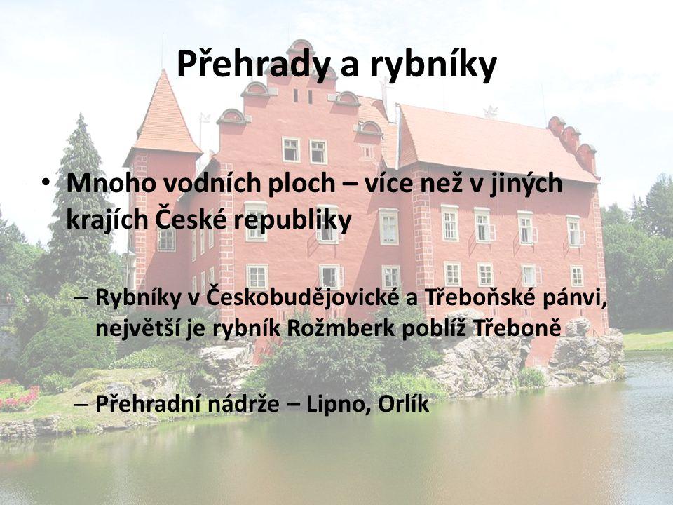Přehrady a rybníky Mnoho vodních ploch – více než v jiných krajích České republiky.