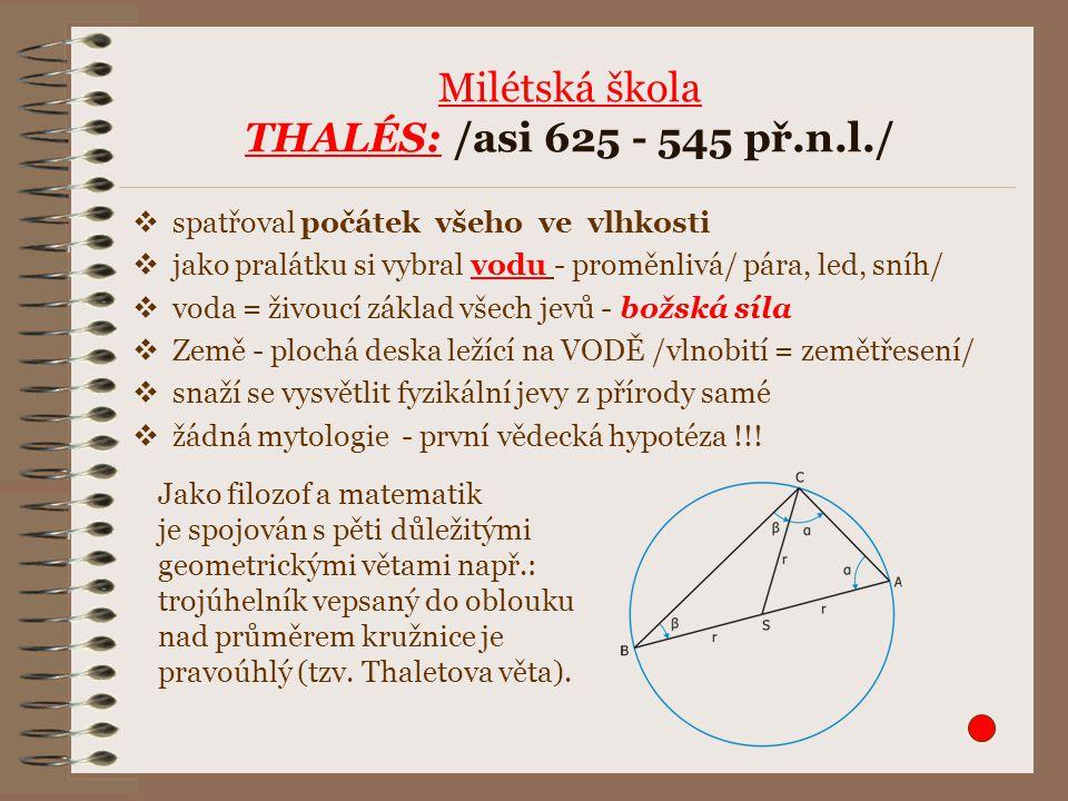 Milétská škola THALÉS: /asi 625 - 545 př.n.l./