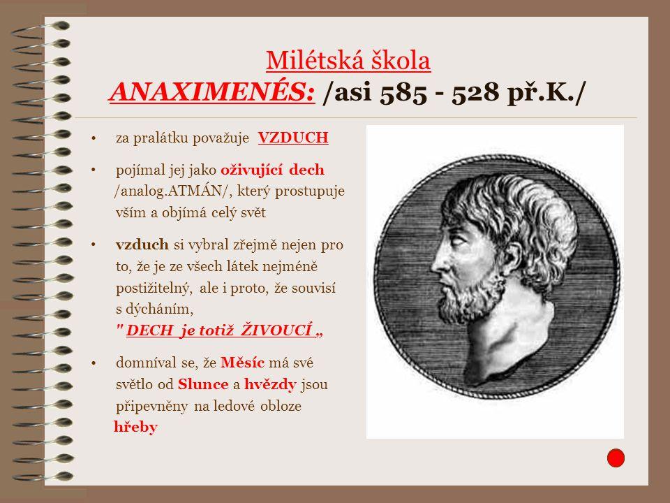 Milétská škola ANAXIMENÉS: /asi 585 - 528 př.K./