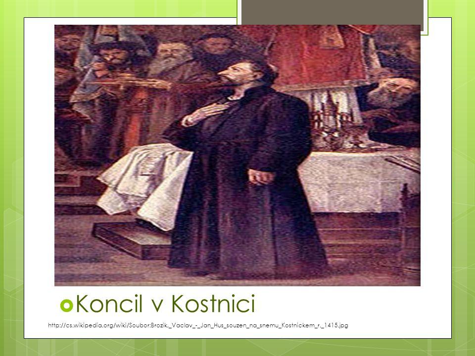 Koncil v Kostnici http://cs.wikipedia.org/wiki/Soubor:Brozik,_Vaclav_-_Jan_Hus_souzen_na_snemu_Kostnickem_r._1415.jpg.
