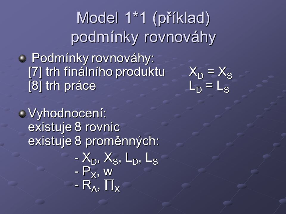 Model 1*1 (příklad) podmínky rovnováhy