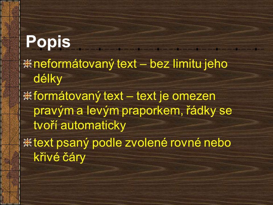 Popis neformátovaný text – bez limitu jeho délky