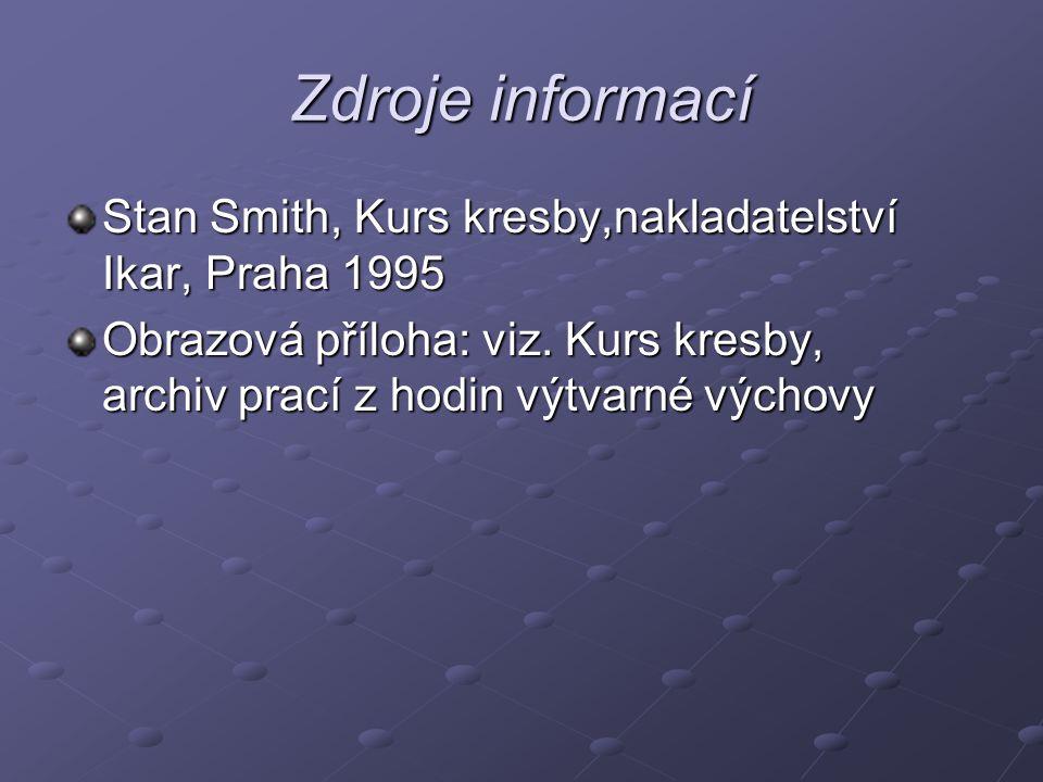 Zdroje informací Stan Smith, Kurs kresby,nakladatelství Ikar, Praha 1995.