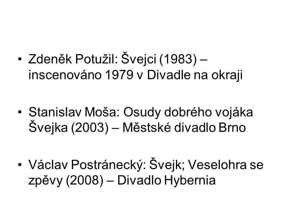 Zdeněk Potužil: Švejci (1983) – inscenováno 1979 v Divadle na okraji