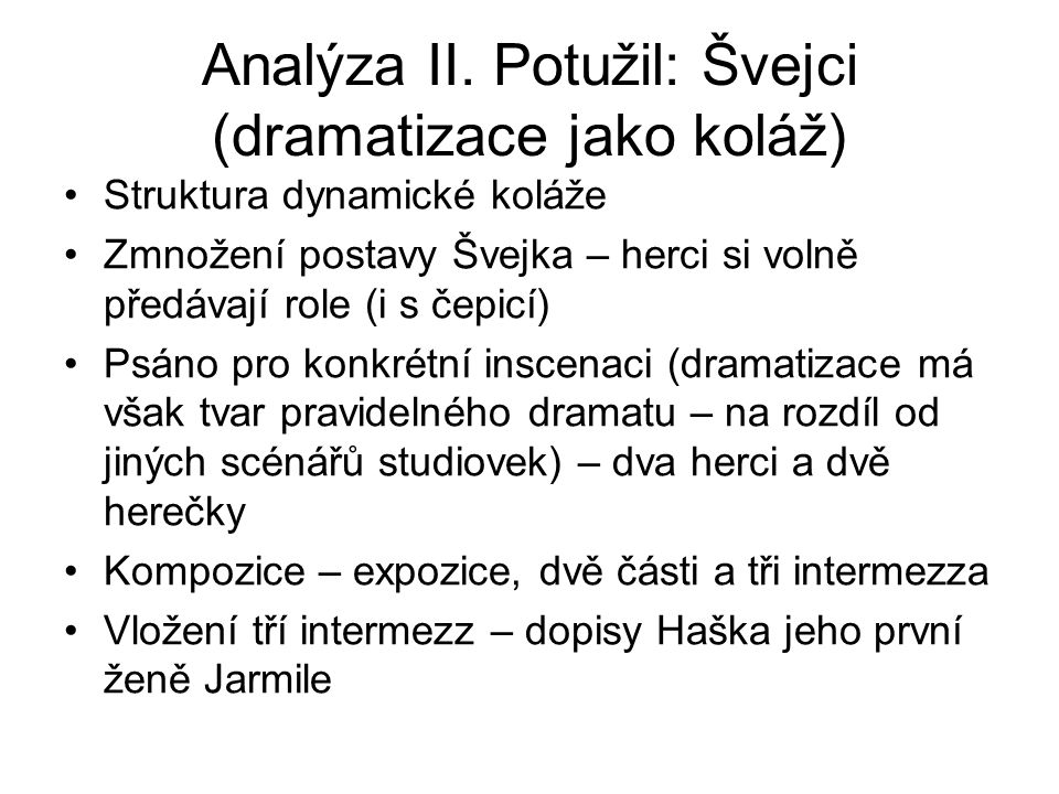Analýza II. Potužil: Švejci (dramatizace jako koláž)