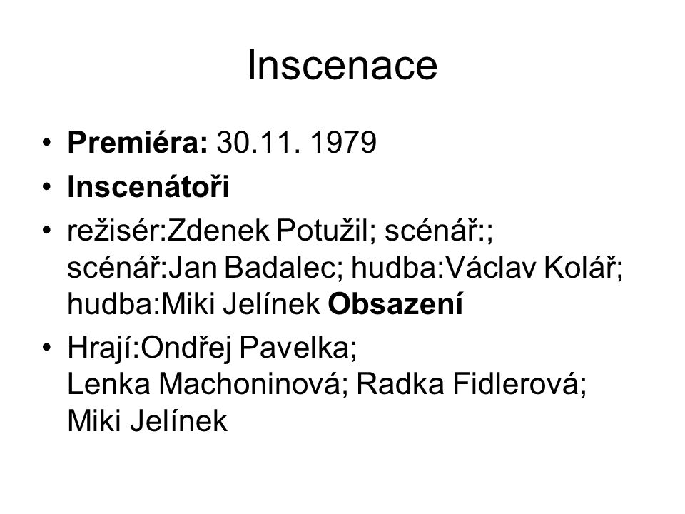 Inscenace Premiéra: 30.11. 1979 Inscenátoři