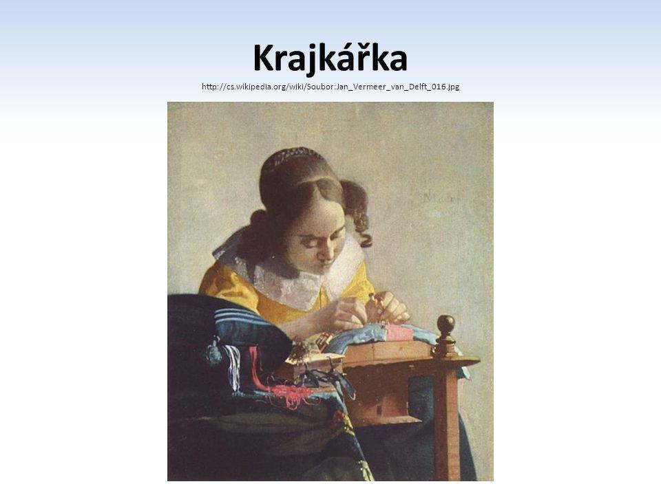 Krajkářka http://cs.wikipedia.org/wiki/Soubor:Jan_Vermeer_van_Delft_016.jpg