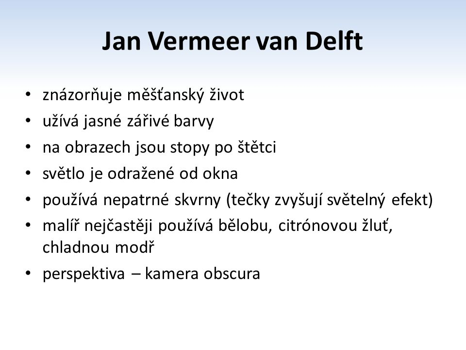 Jan Vermeer van Delft znázorňuje měšťanský život