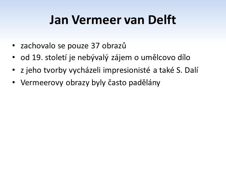 Jan Vermeer van Delft zachovalo se pouze 37 obrazů