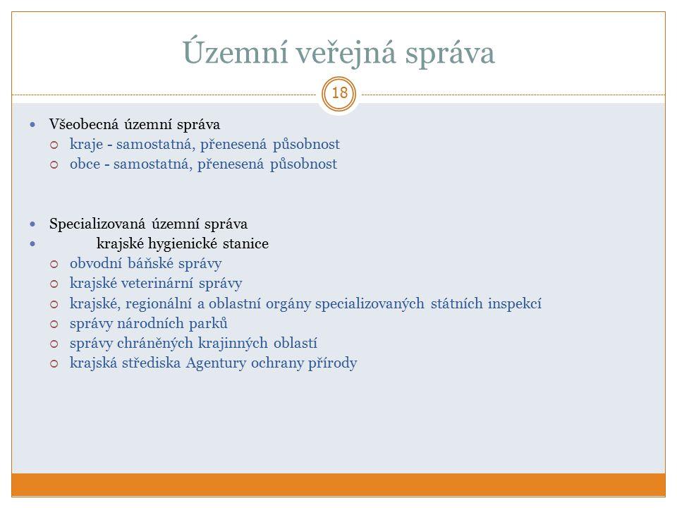 Územní veřejná správa Všeobecná územní správa