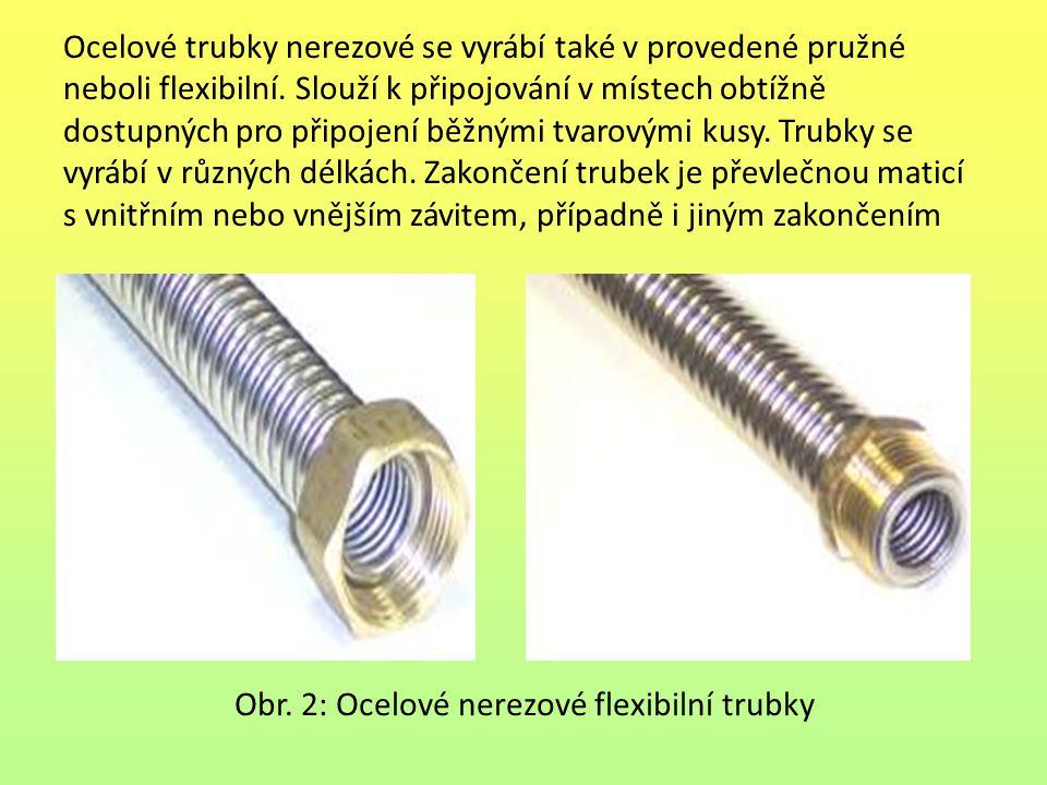 Obr. 2: Ocelové nerezové flexibilní trubky