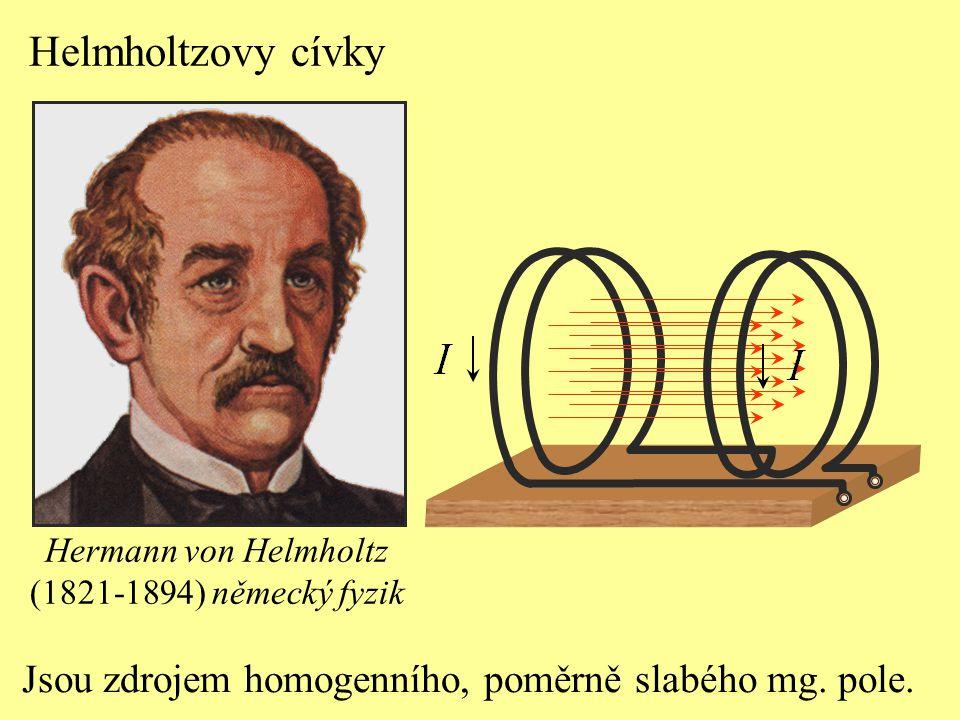 Helmholtzovy cívky Jsou zdrojem homogenního, poměrně slabého mg. pole.