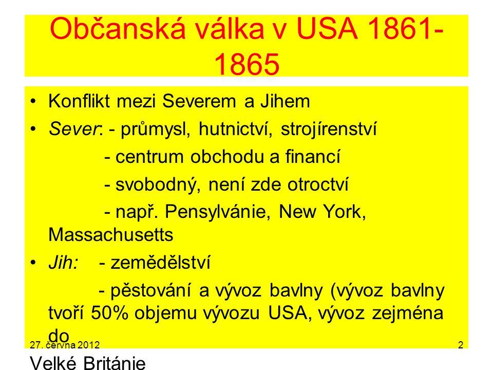 Občanská válka v USA 1861-1865 Konflikt mezi Severem a Jihem