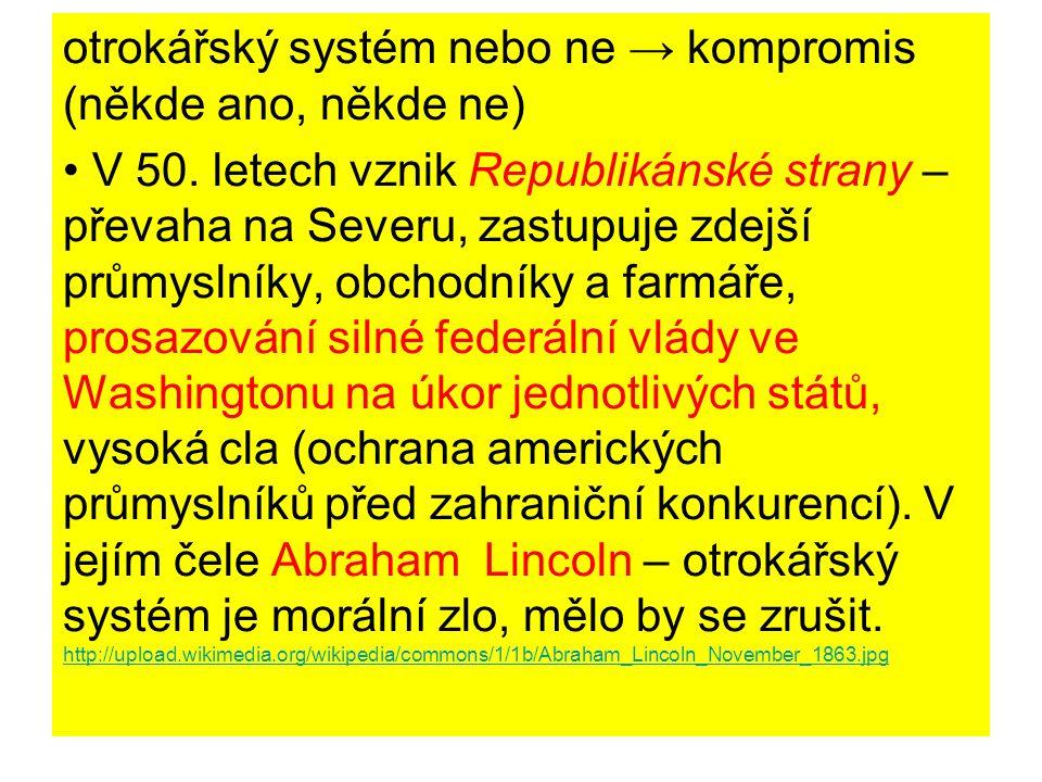 otrokářský systém nebo ne → kompromis (někde ano, někde ne)
