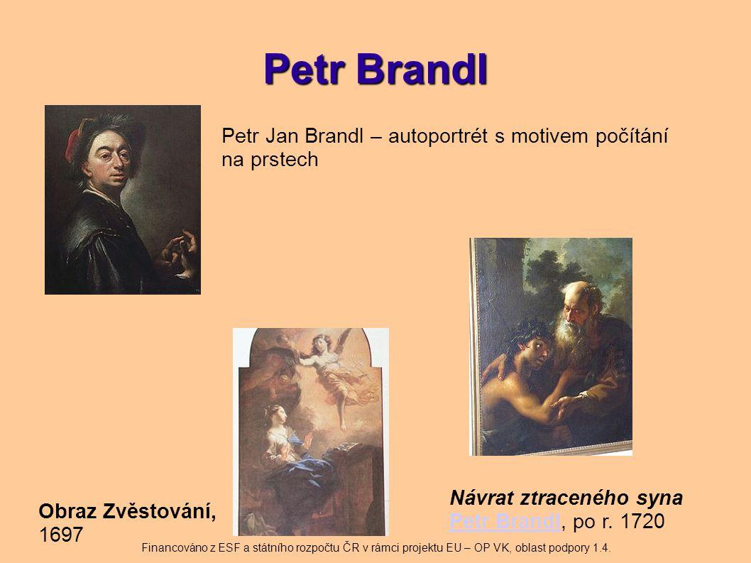 Petr Brandl Petr Jan Brandl – autoportrét s motivem počítání na prstech. Návrat ztraceného syna Petr Brandl, po r. 1720.