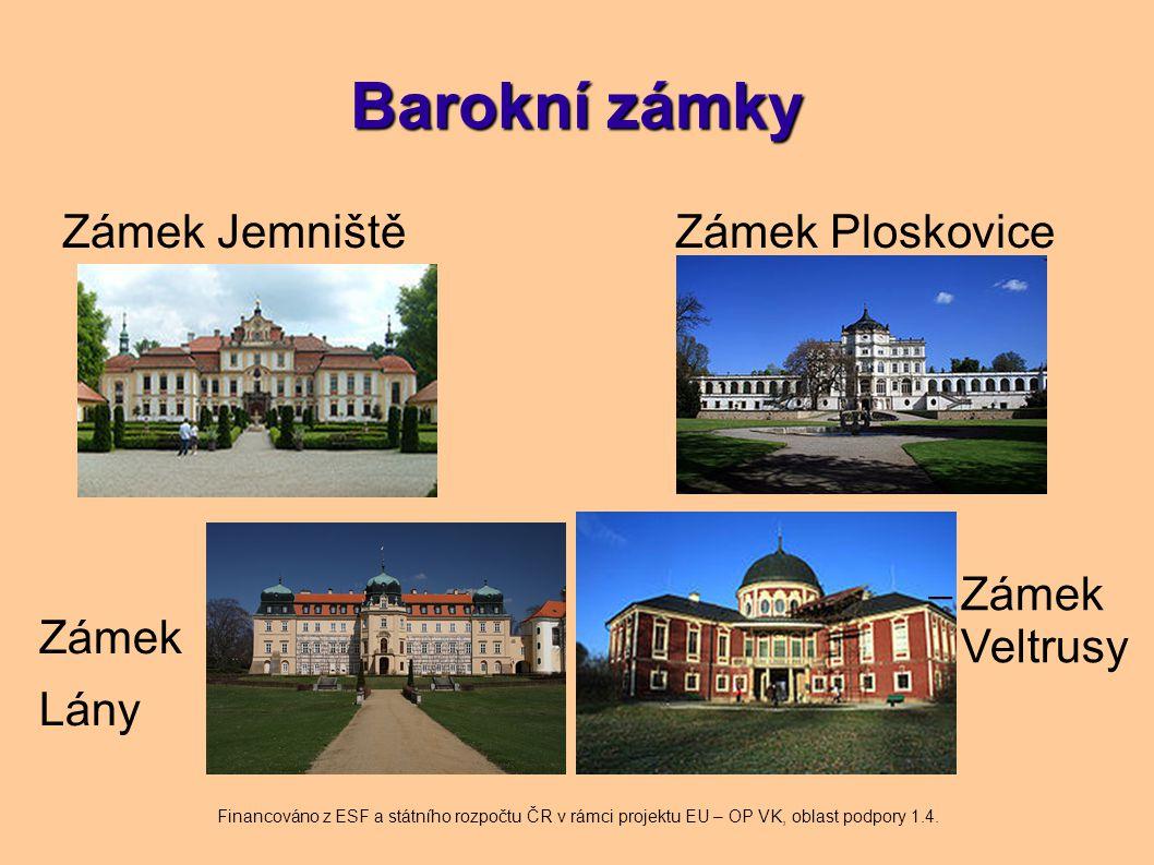 Barokní zámky Zámek Jemniště Zámek Ploskovice Zámek Veltrusy Zámek
