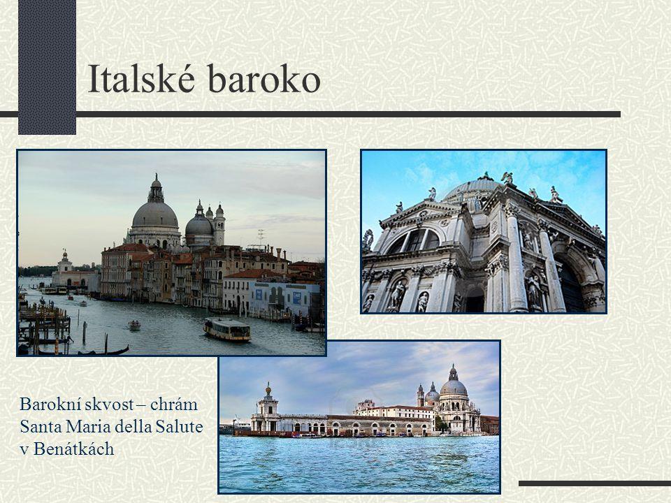 Italské baroko Barokní skvost – chrám Santa Maria della Salute v Benátkách