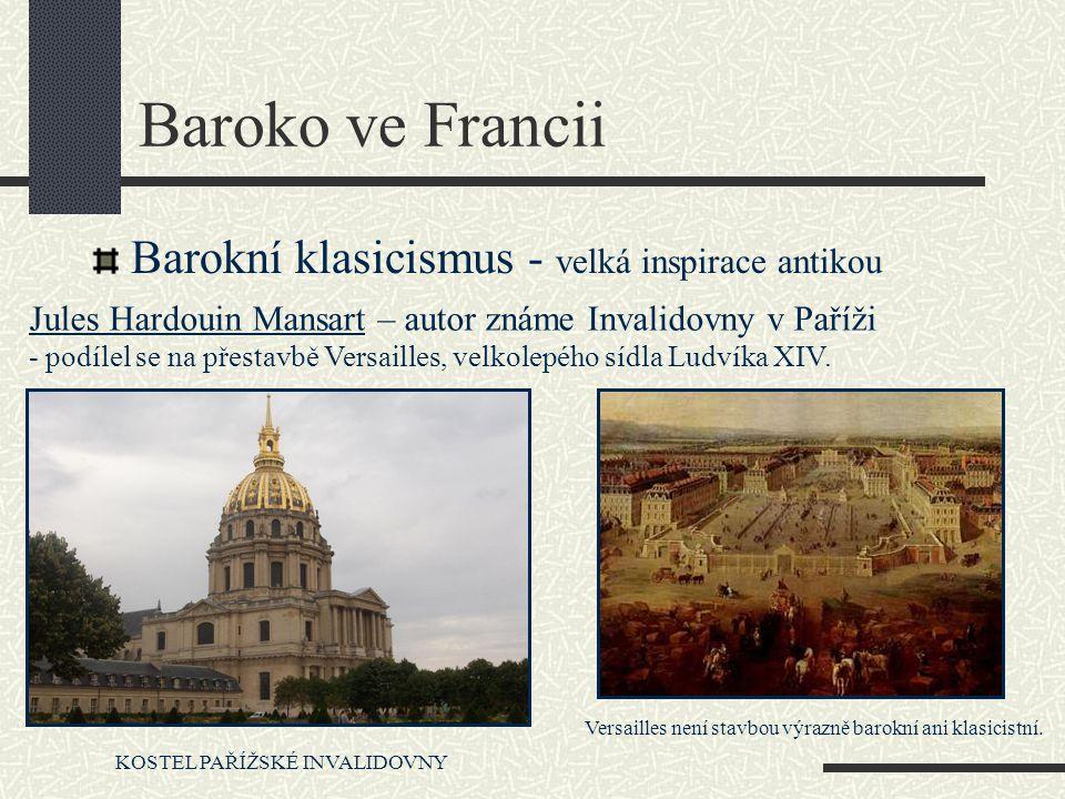 Baroko ve Francii Barokní klasicismus - velká inspirace antikou