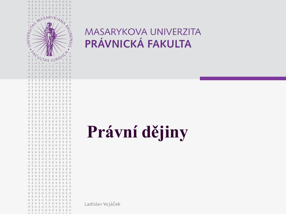 Právní dějiny Ladislav Vojáček