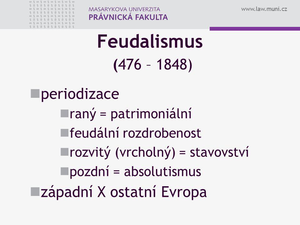 Feudalismus (476 – 1848) periodizace západní X ostatní Evropa