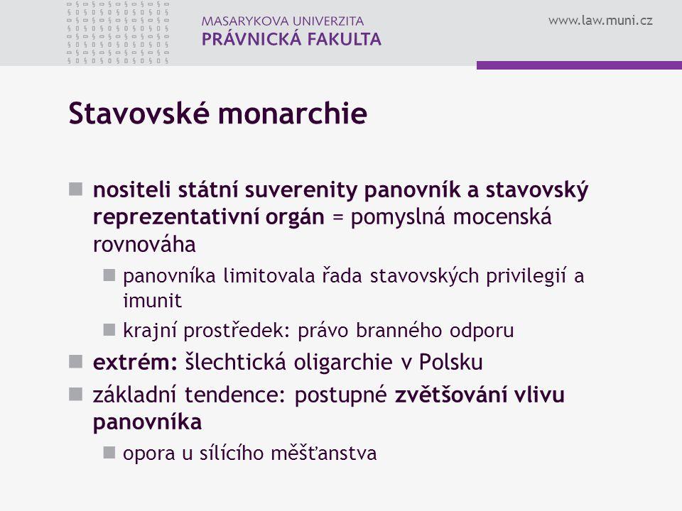 Stavovské monarchie nositeli státní suverenity panovník a stavovský reprezentativní orgán = pomyslná mocenská rovnováha.