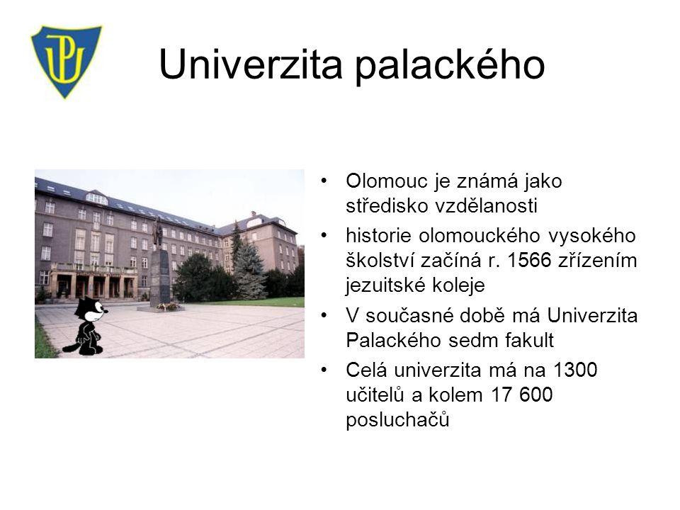 Univerzita palackého Olomouc je známá jako středisko vzdělanosti