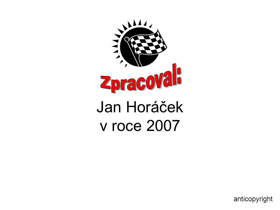 Zpracoval: Jan Horáček v roce 2007 anticopyright